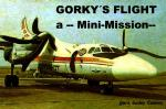 """Mini-Mission--""""Gorky Trusky Flight"""""""
